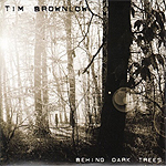 Tim Brownlow - Behind Dark Trees