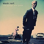 Black Rust - The Gangs Are Gone