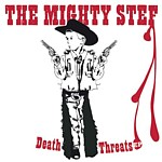 The Mighty Stef - Death Threats