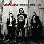 eleVate - No Shadow Without Light