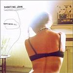 Shooting John - Happiness +/-