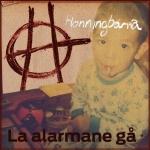 Honningbarna - La Alarmane Ga