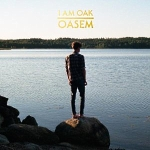 I Am Oak - Oasem