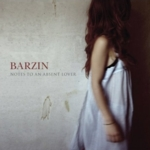 Barzin - Notes To An Absent Lover