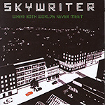 Skywriter - Where Both Worlds Never Meet