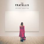 The Fratellis, Eyes Wide, Tongue Tied
