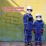 Bernd Begemann - Eine kurze Liste mit Forderungen (Cover)