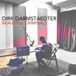 Dirk Darmstaedter - Beautiful Criminals