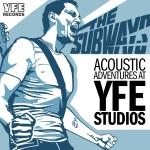 The Subways - Acoustic Adventures At YFE Studios
