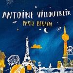 Antoine Villoutreix - Paris Berlin