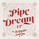 Kristofer Aström - Pipe Dream