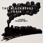 James McCartney - The Blackberry Train