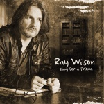 Ray Wilson - Song Fpr A Friend
