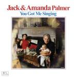 Jack & Amanda Palmer - You Got Me Singing