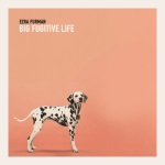 Ezra Furman - Big Fugitive Life [EP]
