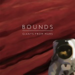 Bounds - Giants From Mars