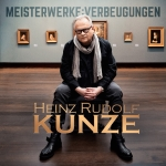 Heinz Rudolf Kunze - Meisterwerke: Verbeugungen