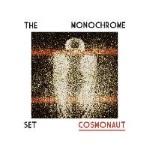 The Monochrome Set - Cosmonaut