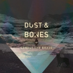 Lonely The Brave - Dust And Bone
