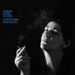 Christiane Rösinger - Lieder ohne Leiden
