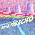 Man & The Echo - s/t