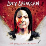 Lucy Spraggan - I Hope You Don't Mind Me Writing