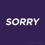 Animal House - Sorry