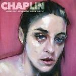 Chaplin - Wenn uns morgen keiner weckt