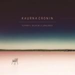 Kaurna Cronin - Euphoria, Delirium & Loneliness