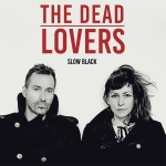 The Dead Lovers - Slow Black