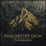 Manchester Snow - Evermore