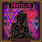 The Fratellis - In Your Own Sweet Time