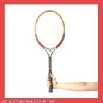 DOTE - Centre Court [EP]