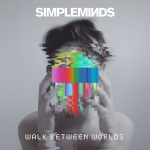 Simple Minds - Walk Between Worlds