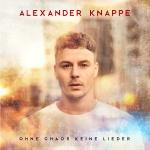 Alexander Knappe - Ohne Chaos keine Lieder