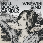 Bell Book Candle - Wie wir sind