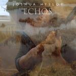 Joshua Hyslow - Echos