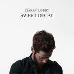 Ciaran Lavery - Sweet Decay