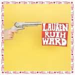 Lauren Ruth Ward - Well, Hell