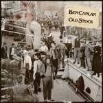 Ben Caplan - Old Stock