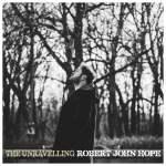 Robert John Hope - The Unravelling
