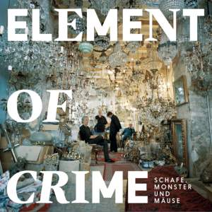 Element Of Crime - Schafe, Monster und Mäuse