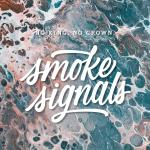 No King. No Crown. - Smoke Signals