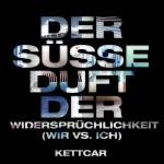 Kettcar - Der süße Duft der Widersprüchlichkeit