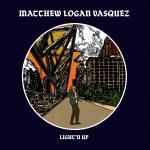 Matthew Logan Vasquez - Light'n Up