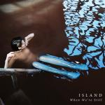 Island - When We're Still [EP]