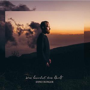 Enno Bunger - Was berührt, das bleibt, Alben 2019