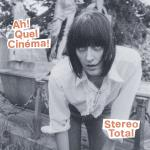 Stereo Total - Ah! Quel Cinema!