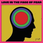 Jim Kroft - Love In The Face Of Fear