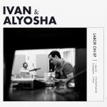 Ivan & Alyosha - Labor On [EP]